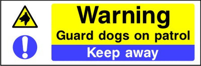 Warning Guard dogs on patrol Keep away sign