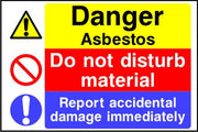 Danger Asbestos Do not disturb material Report accidental damage immediately sign