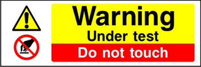 Warning Under test Do not touch sign