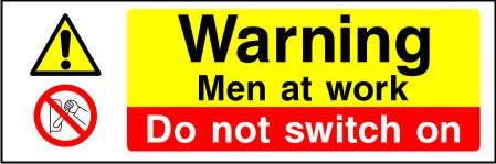Warning Men at work Do not switch on sign