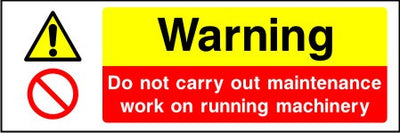 Warning Do not carry out maintenance on running machinery sign