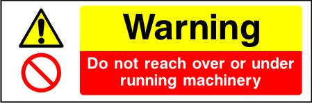 Warning Do not reach under or over running machinery sign