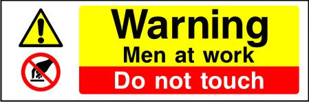 Warning Men at work Do not touch sign