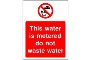 This water is metered do not waste water safety sign
