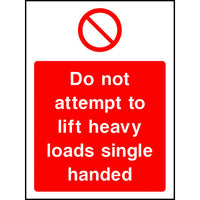 Do not attempt to lift heavy loads single handed safety sign