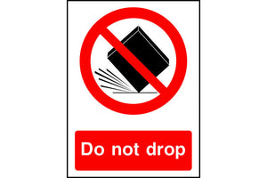 Do not drop safety sign