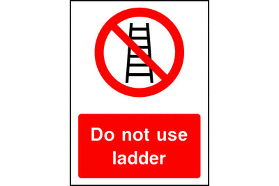 Do not use ladder safety sign