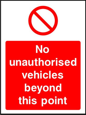 No Unauthorised Vehicles Beyond This Point safety sign