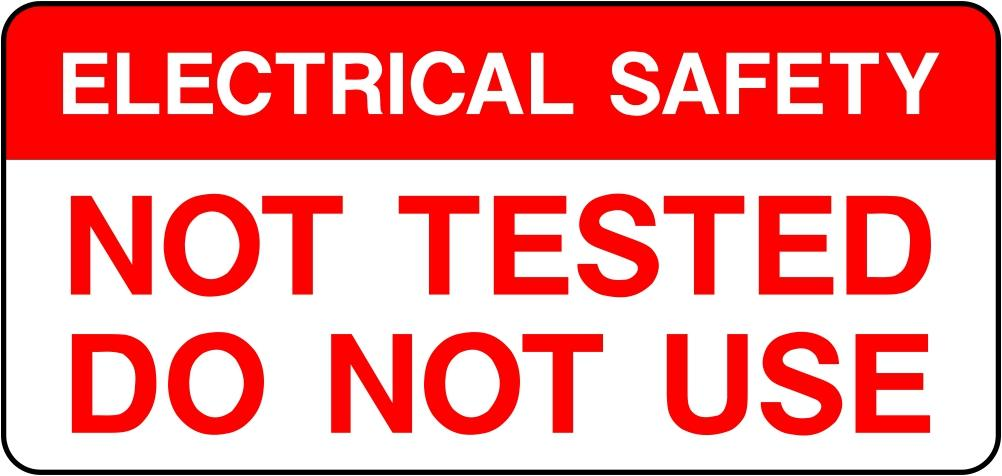 Electrical Safety Not Tested Do Not Use Labels