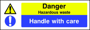 Danger Hazardous Waste Handle With Care Sign
