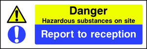 Danger Hazardous Substances on Site Report to Reception Sign