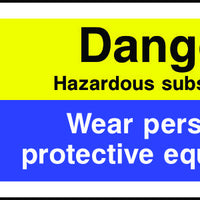 Danger Hazardous Substances Wear PPE Sign