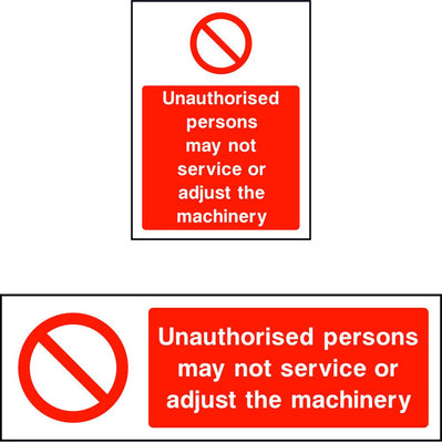 Unauthorised persons may not service or adjust machinery sign