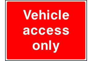 Vehicle access only sign