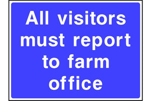 All visitors must report to farm office sign