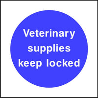 Veterinary supplies keep locked sign