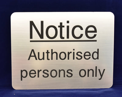 Engraved Notice authorised persons only sign