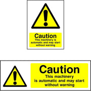 Caution This Machinery Is Automatic and May Start Without Warning safety sign