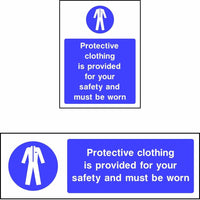 Protective clothing is provided for your safety and must be worn sign