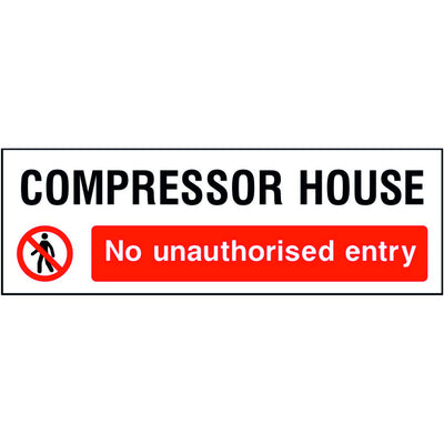 Compressor house No unauthorised entry safety sign