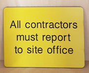 Engraved all contractors must report to site office sign