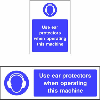Use ear protectors when operating this machine safety sign
