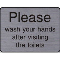 Engraved Please wash your hands after visiting the toilets sign
