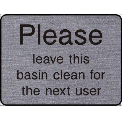 Engraved 	Please leave the basin clean for the next user sign