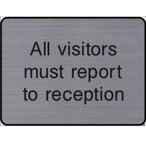 Engraved All visitors must report to reception sign