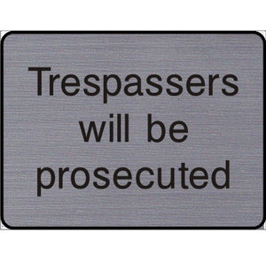 Engraved Trespassers will be prosecuted sign