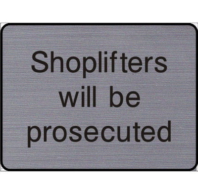 Engraved Shoplifters will be prosecuted sign