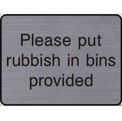 Engraved Please put rubbish in bins provided sign