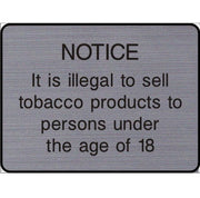 Engraved It is illegal to sell tobacco to persons under the age of 18 sign