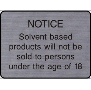 Engraved Solvent based products not sold to under 18s sign