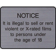 Engraved Illegal to sell or rent violent or X-rated films to under 18s sign