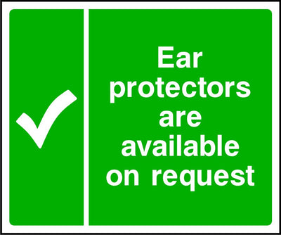 Ear protectors available on request safety sign