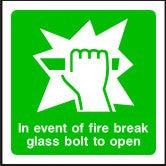 In Event of Fire Break Glass Bolt to Open Sign