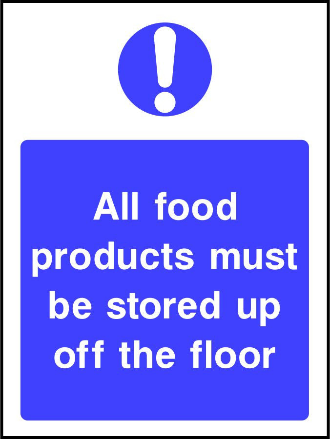 All food products must be stored up off the floor safety sign