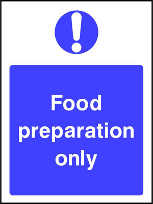 Food preparation only safety sign