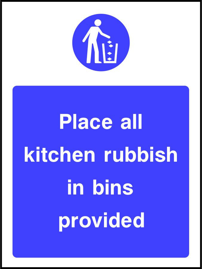 Place all kitchen rubbish in bins provided