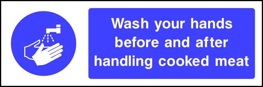 Wash your hands before and after handling cooked meat sign