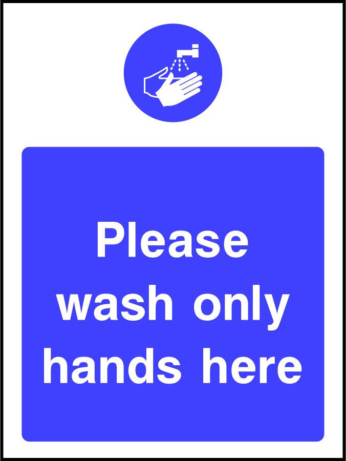 Please wash only hands here safety sign