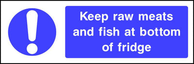 Keep raw meats and fish at bottom of fridge safety sign