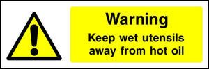 Warning Keep wet utensils away from hot oil safety sign