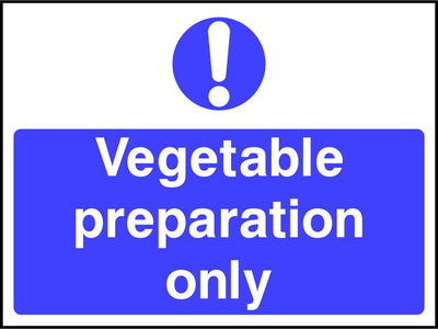 Vegetable preparation only safety sign