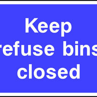 Keep refuse bins closed safety sign