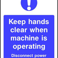 Keep hands clear when machine is operating sign