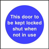 This door to be kept locked shut when not in use sign