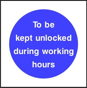 To be kept unlocked during working sign