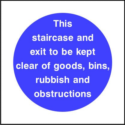 This staircase to be kept clear sign